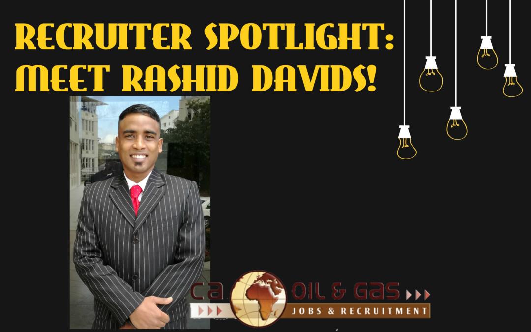 Recruiter Spotlight: Meet Rashid Davids!